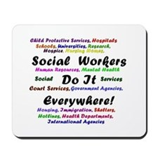 Social Workers are Everywhere Mousepad