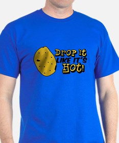 Drop it like it's hot! T-Shirt