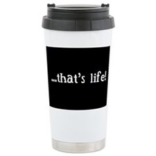THAT'S LIFE! Travel Mug