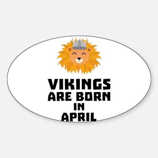 Vikings are born in April Cxa47 Decal