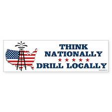 Drill Locally Bumper Bumper Sticker