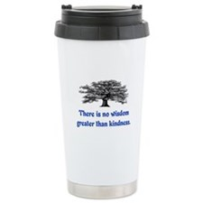 WISDOM GREATER THAN KINDNESS Travel Mug