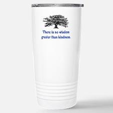 WISDOM GREATER THAN KINDNESS Travel Mug
