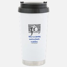 STAY IS A CHARMING WORD Stainless Steel Travel Mug