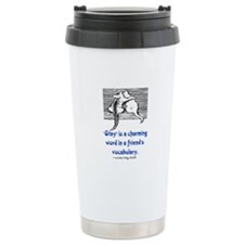 STAY IS A CHARMING WORD Travel Mug