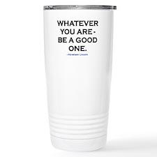 BE A GOOD ONE! Travel Coffee Mug