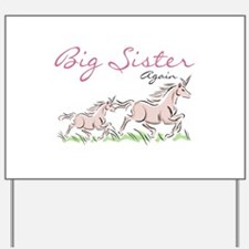 Unicorn Big Sister Again Yard Sign