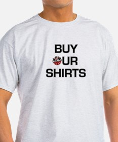 Buy our shirts T-Shirt