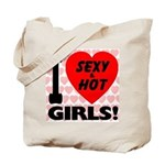 I Love Sexy & Hot Girls Tote Bag