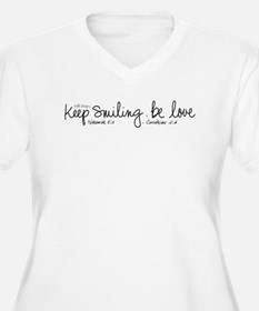 keep smiling.be love T-Shirt