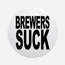 Brewers Suck Ornament (Round)