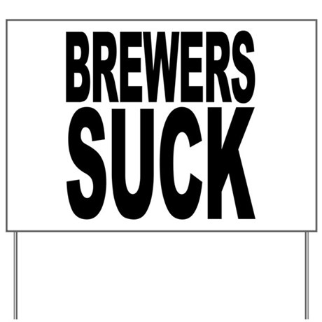 Brewers Suck Yard Sign