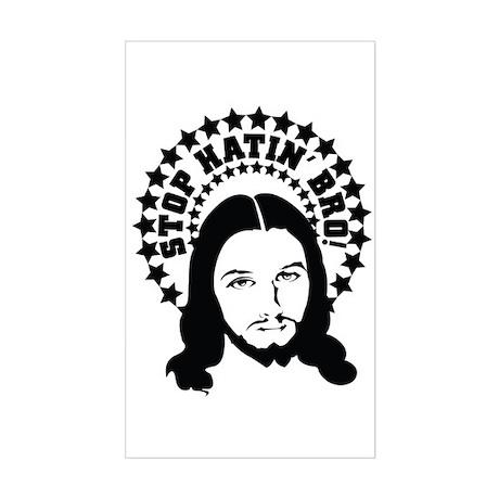 Stop Hatin' Bro! Rectangle Sticker