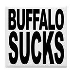 Buffalo Sucks Tile Coaster