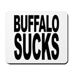 Buffalo Sucks Mousepad