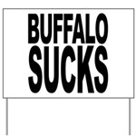 Buffalo Sucks Yard Sign