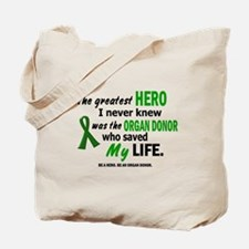 Hero I Never Knew 1 (Saved MY Life) Tote Bag