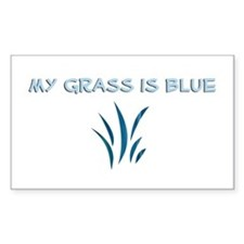 Rectangle Sticker: My Grass is Blue