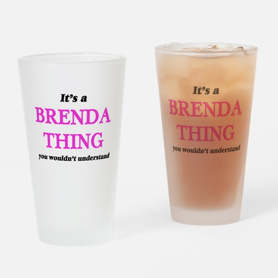 It's a Brenda thing, you wouldn Drinking Glass
