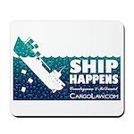 """""""Ship Happens"""" Mousepad"""