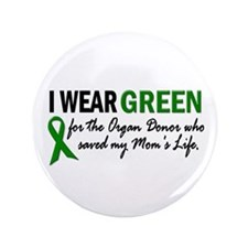 """I Wear Green 2 (Mom's Life) 3.5"""" Button"""