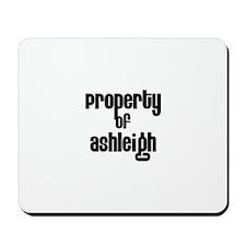 Property of Ashleigh Mousepad
