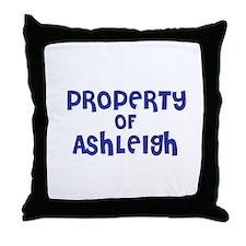Property of Ashleigh Throw Pillow