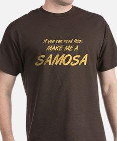 Make Me a Samosa. T-Shirt
