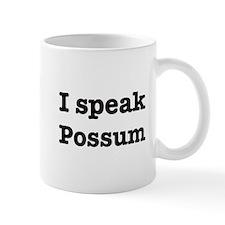 I speak Possum Mug