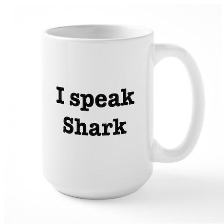 I speak Shark Large Mug