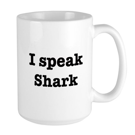 I speak Shark Large Mug