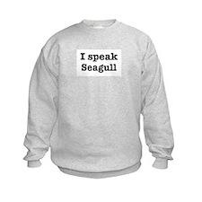 I speak Seagull Sweatshirt