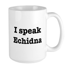 I speak Echidna Mug
