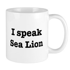 I speak Sea Lion Mug