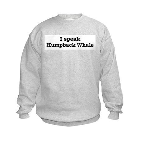 I speak Humpback Whale Kids Sweatshirt