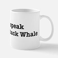 I speak Humpback Whale Mug