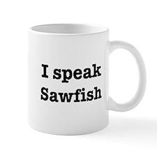 I speak Sawfish Mug