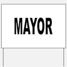 Mayor Yard Sign