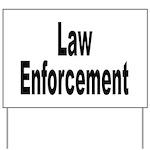 Law Enforcement Yard Sign