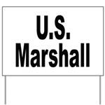U.S. Marshall Yard Sign