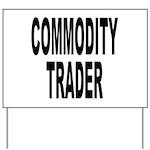 Commodity Trader Yard Sign