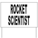 Rocket Scientist Yard Sign