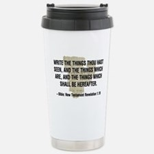Write The Things Thou Has Seen Travel Mug