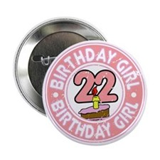 "Birthday Girl #22 2.25"" Button"