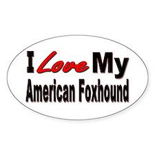 I Love My American Foxhound Oval Bumper Stickers