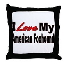 I Love My American Foxhound Throw Pillow