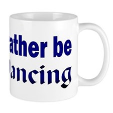 I Would Rather Be Belly Dancing Mug
