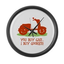 You Buy Gas, I Buy Goodies Large Wall Clock