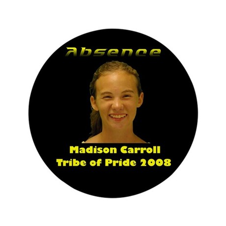 "Madison Carroll 3.5"" Button"