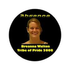 """Breanna Walton 3.5"""" Button"""